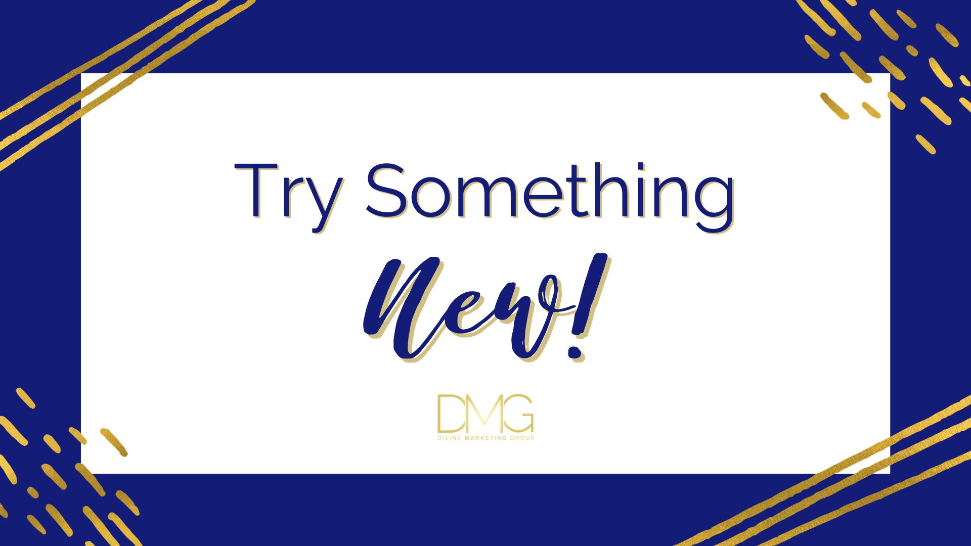 Marketing Tip 1 - Try Something New