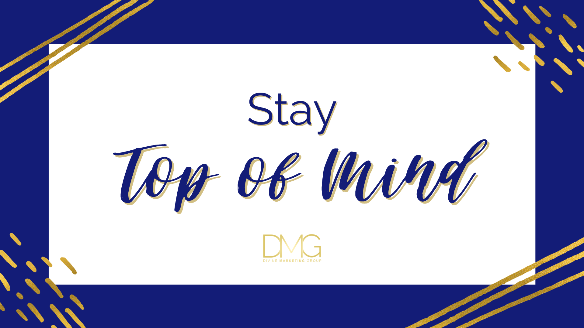 Marketing Tip 2 - Stay Top of Mind