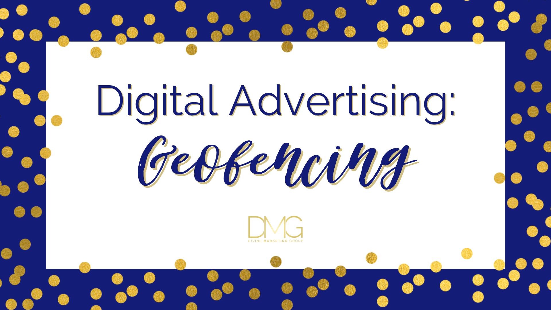 Digital Advertising: Geofencing