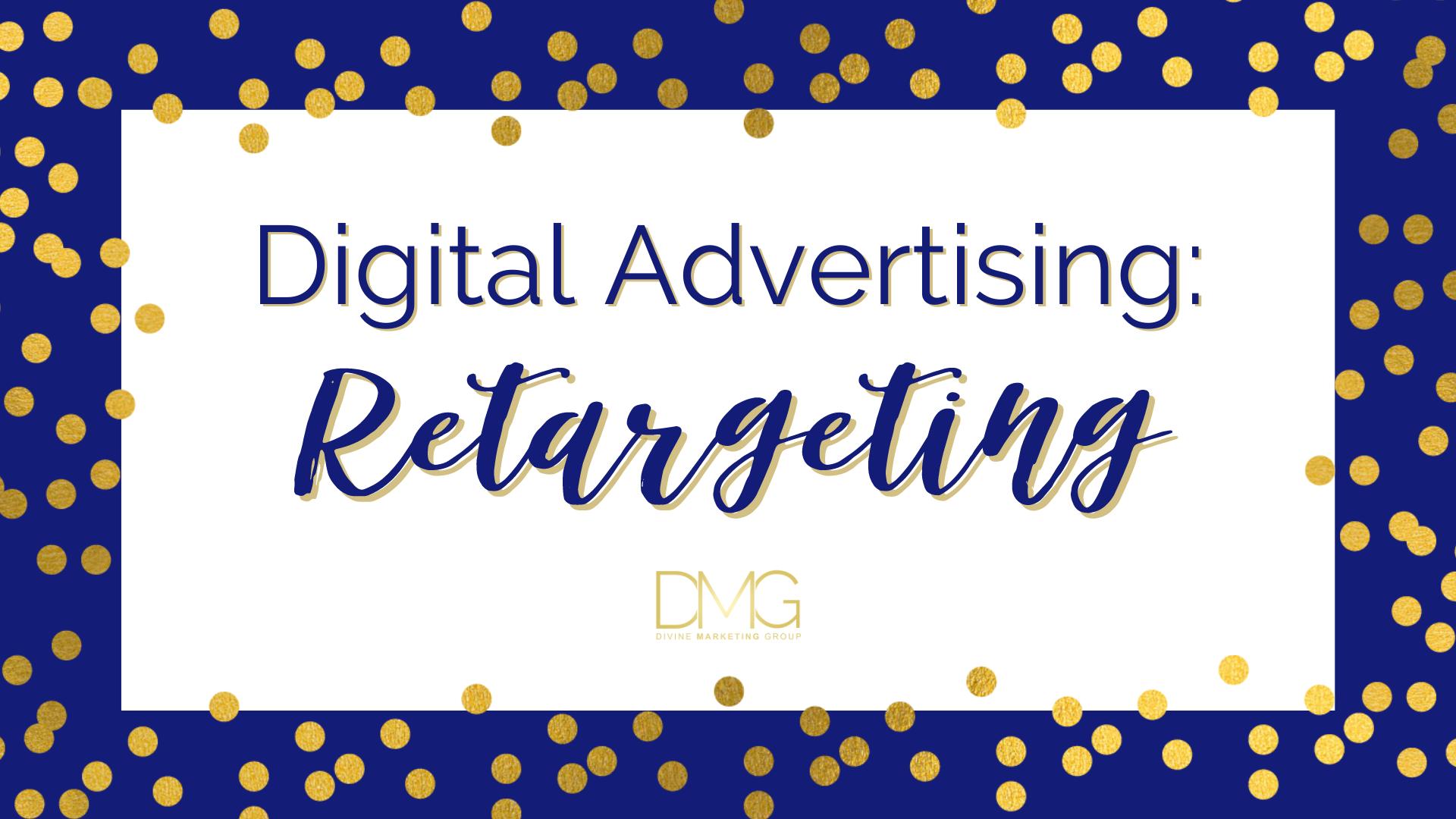 Digital Advertising: Retargeting