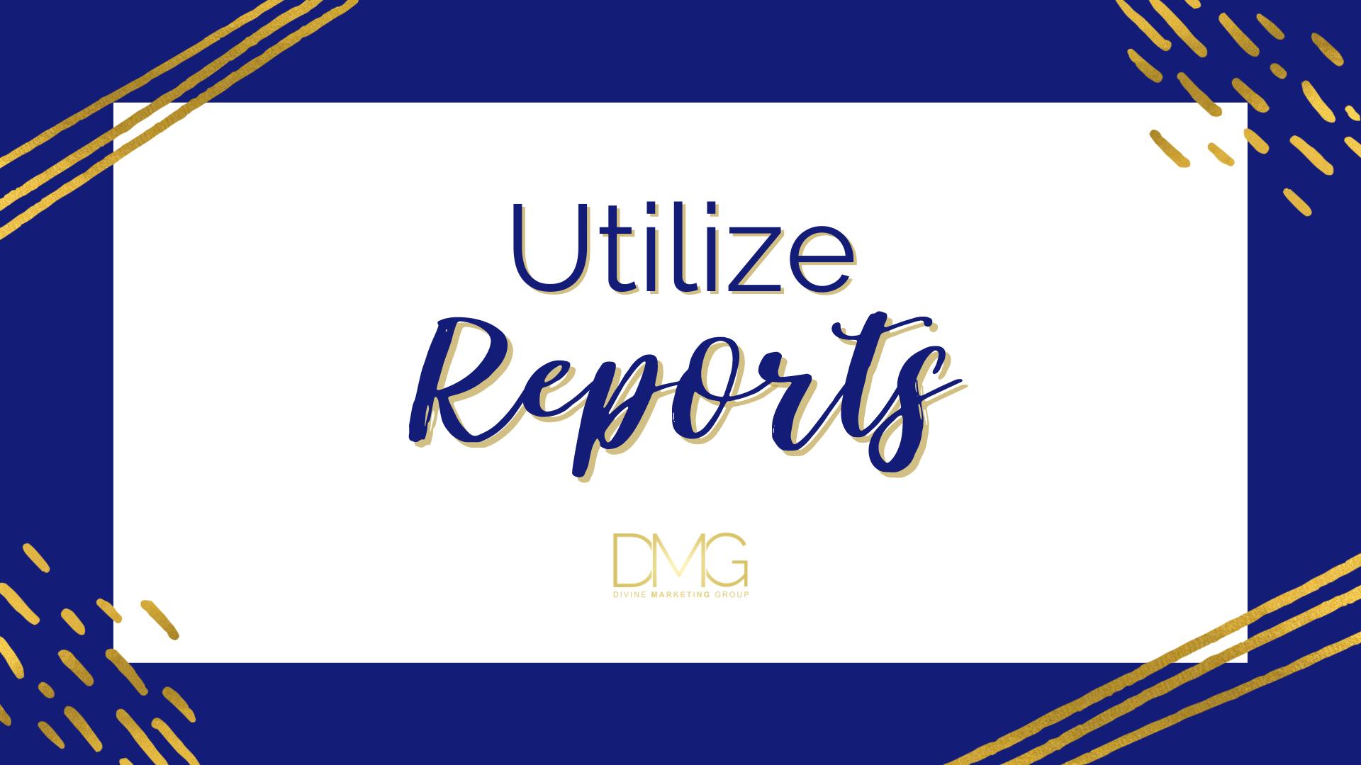 Utilize Reports